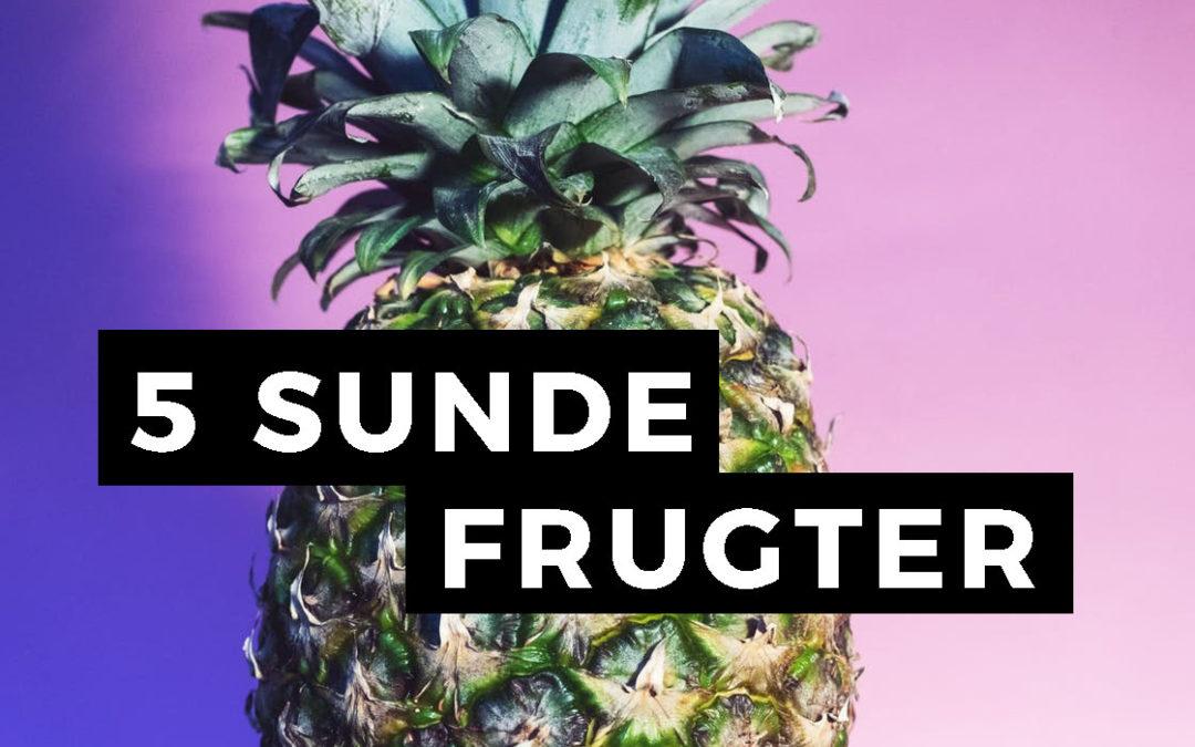 5 frugter, der er sunde for din krop